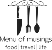 Menu of Musings - Sharing Cultural & Culinary Experiences From Around the World